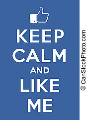 """Blue poster """"Keep calm and Like me"""" jacking of """"Keep calm and carry on"""""""