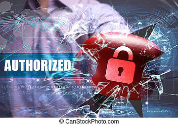 Business, Technology, Internet and network security. Authorized