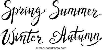 Hand calligraphy with phrase Winter, Spring, Summer, Autumn. Lettering.