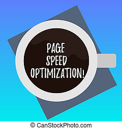 Handwriting text writing Page Speed Optimization. Concept meaning Improve the speed of content loading in a webpage Top View of Drinking Cup Filled with Beverage on Color Paper photo.