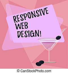 Handwriting text writing Responsive Web Design. Concept meaning web page creation that makes use of flexible layouts Filled Cocktail Wine Glass with Olive on the Rim Blank Color Text Space.