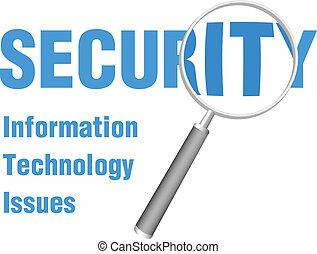 Magnifying glass focus look at close up of IT Security Technology Issues