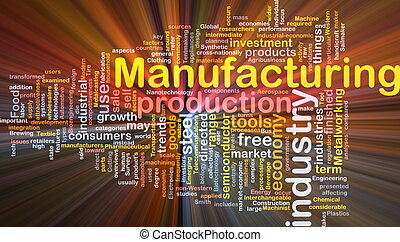 Background concept wordcloud illustration of manufacturing glowing light