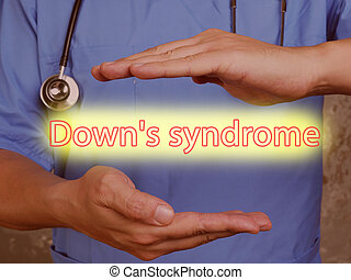 Medical concept meaning Down's syndrome with sign on the page.