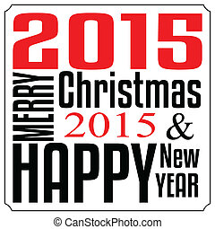 Merry christmas and Happy new year 2015. Typography christmas card