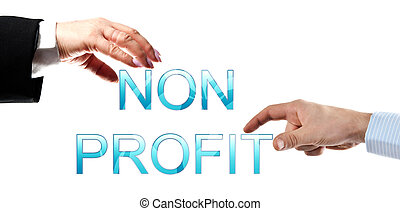 Non profit words made by business woman and man hands