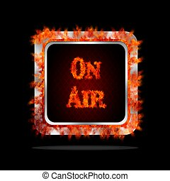 On air burning button.