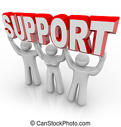 Three people lift the word Support symbolizing the help a group of selfless volunteers can provide in difficult times of trouble